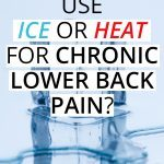 Should I use ice or heat for lower back pain