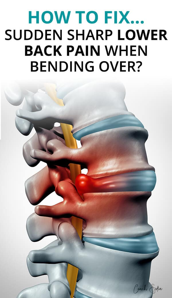 How to fix lower back pain when bending forward